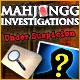 Mahjongg Investigation  Under Suspicion