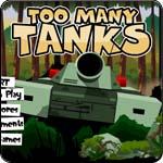 Too Many Tanks