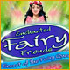 Enchanted Fairy Friends Secret of the Fairy Queen