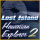 Hawaiian Explorer 2 Lost Island