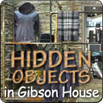 Hidden Objects in Gibson House