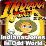 Indiana Jones In Odd World