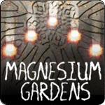 Magnesium Gardens