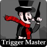 Trigger Master